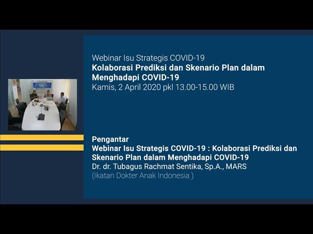 Pengantar Webinar Isu Strategis COVID 19 Kolaborasi Prediksi dan Skenario Plan Menghadapi COVID-19