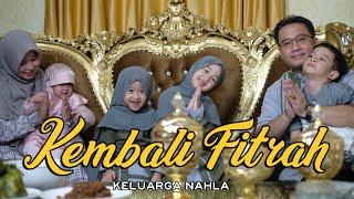 Download lagu KEMBALI FITRAH (MEDLEY) - KELUARGA NAHLA