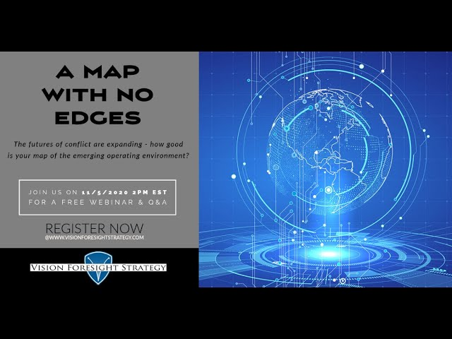Webinar Highlights - A Map with No Edges: Anticipating and Shaping the Future Operating Environments