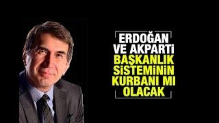 Fuat Uğur    Erdoğan ve AK Parti başkanlık sisteminin kurbanı mı olacak