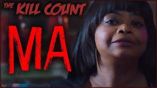 Ma (2019) KILL COUNT