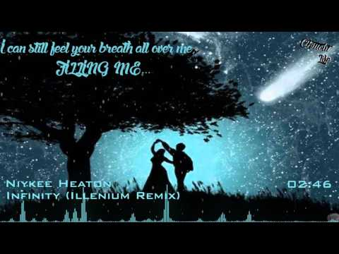 Niykee Heaton - Infinity [Illenium Remix] [Lyrics]