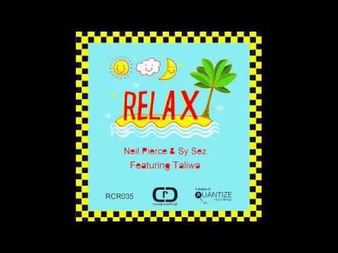 Neil Pierce & Sy Sez feat. Taliwa - Relax