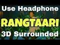 Rangtaari 3D Surrounded Song -LoveRatri •The WARRI's Channel•