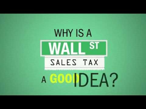 Why is a Wall Street Sales Tax a Good Idea?