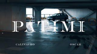 Calinacho - Patimi (ft. Oscar)