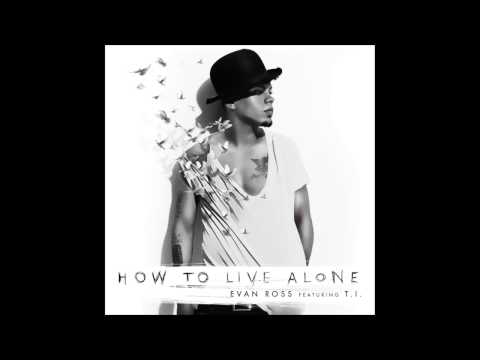 """Evan Ross """"How to Live Alone"""" feat. T.I."""