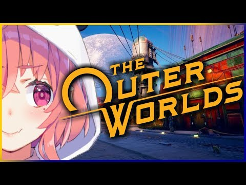 【GALLERIA】the outer worlds イズ ヌルヌル 動く。【笹木咲/にじさんじ】