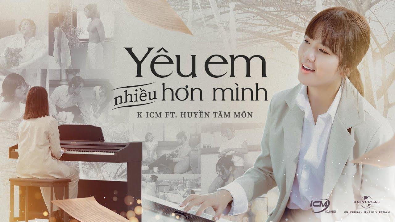 YÊU EM NHIỀU HƠN MÌNH | K-ICM FT. HUYỀN TÂM MÔN | OFFICIAL MUSIC VIDEO