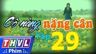 thvl  co nang nang can - tap 29