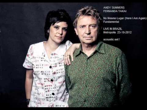 "ANDY SUMMERS & FERNANDA TAKAI - Live in Brazil ""Metropolis"" 20-10-2012 (Acoustic Set) (audio)"