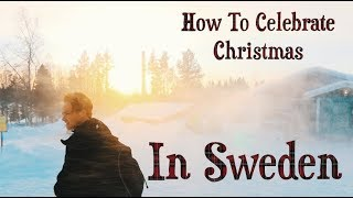 How To Celebrate Christmas In Sweden