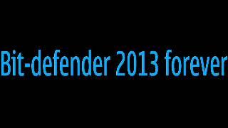 BIT-DEFENDER 2013 LIFETIME ACTIVATOR