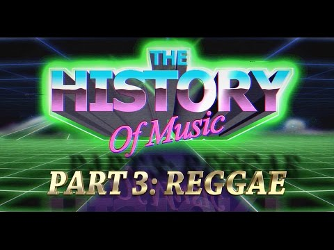 The History Of Music Part 3 - Reggae