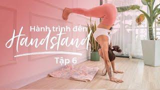 Hành trình đến Handstand | Bài 6 | Các động tác Up Side Down ♡ Hana Giang Anh