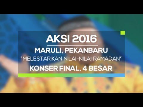 Melestarikan Nilai-nilai Ramadan - Maruli, Pekanbaru (AKSI 2016, Konser Final 4 Besar)