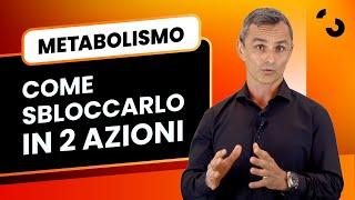 2 azioni per sbloccare il tuo metabolismo e iniziare a dimagrire - Dr. Filippo Ongaro