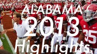 ALABAMA FOOTBALL HIGHLIGHTS (2013)