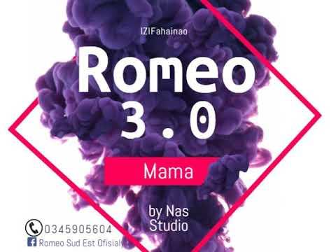 ROMEO 3.0-Mama(Nouveauté audio Gasy 2019)