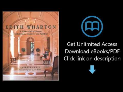 Download Edith Wharton: A House Full of Rooms: Architecture, Interiors, Gardens PDF