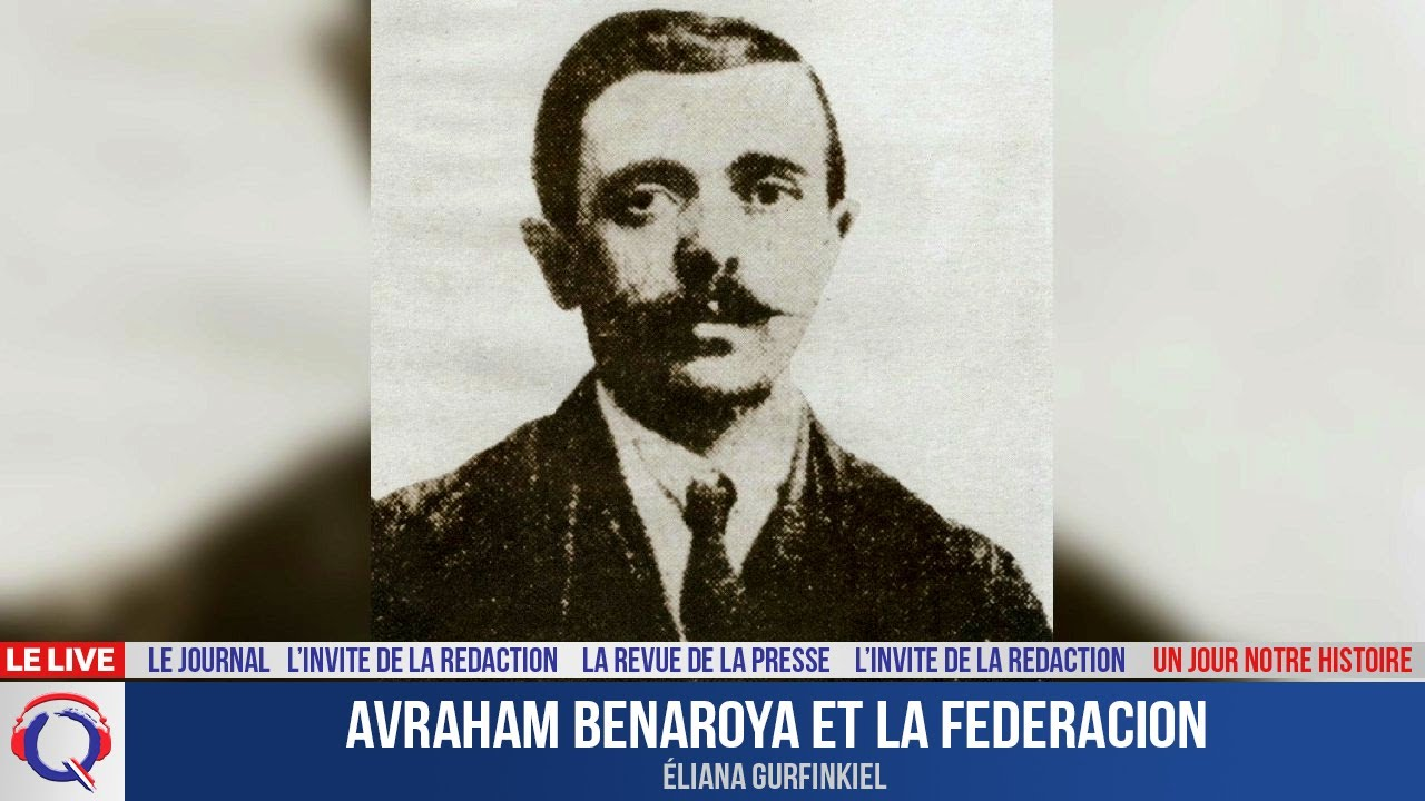 Avraham Benaroya et la Federacion - Un jour notre Histoire du 12 aout 2021