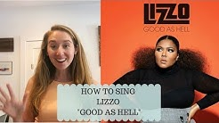 """How to Sing Lizzo """"Good as Hell"""" 