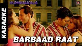Barbaad Raat Full – Karaoke | Humshakals | Saif, Ritiesh, Bipasha, Tamanna …