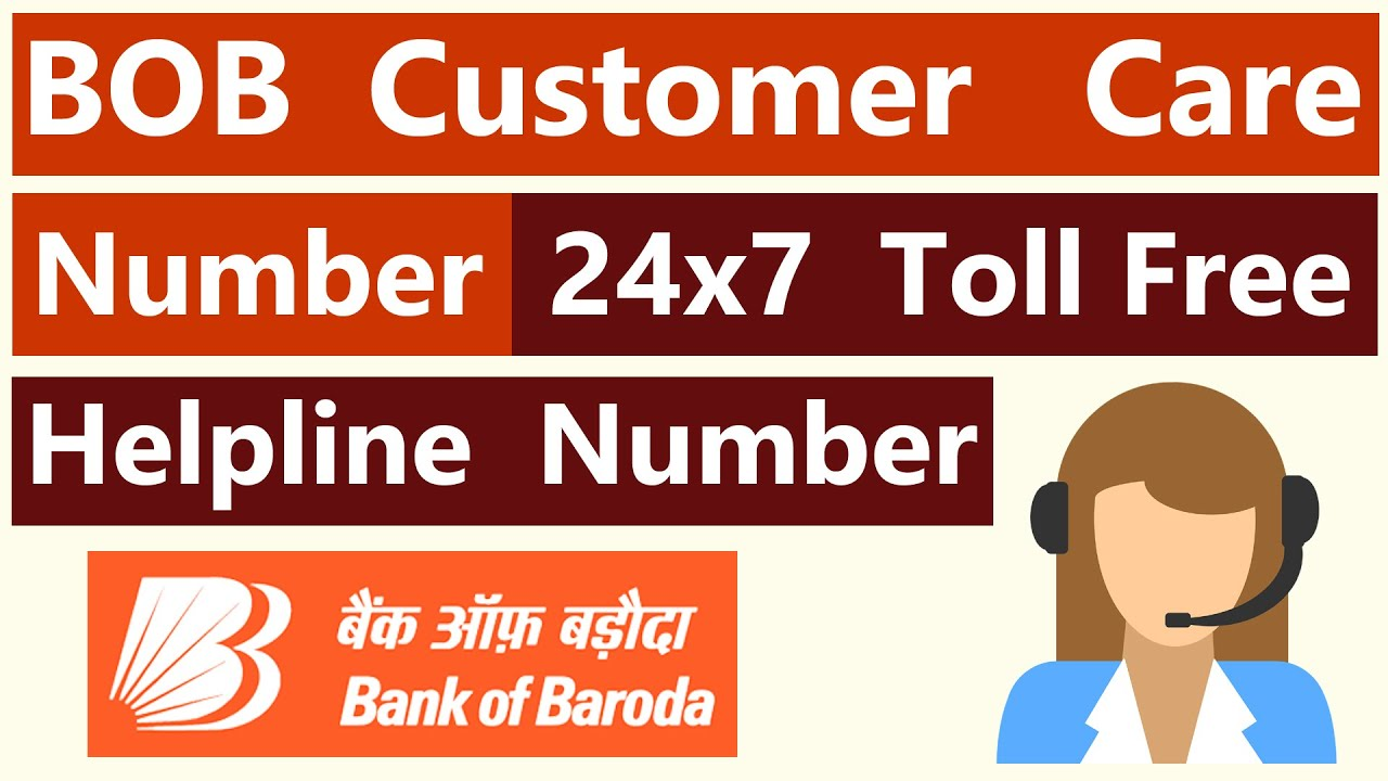 BOB Customer Care Number | Bank Of Baroda 24x7 Toll Free Helpline Contact  Number
