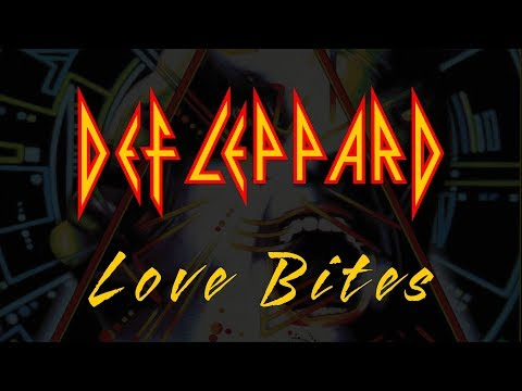 Def Leppard - Love Bites  (Lyrics) Official Remaster