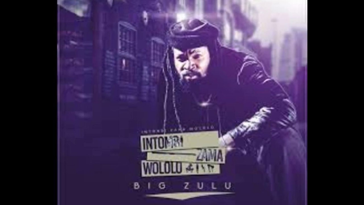 big zulu intomb zamawololo audio youtube