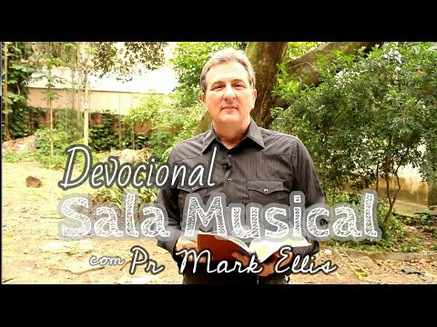 Mark Ellis (DEVOCIONAL Sala Musical)