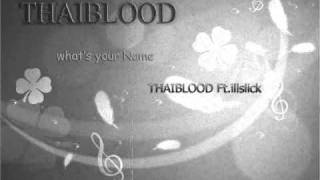 What's your name - THAIBLOOD ft.ILLSLICK (mixtape)