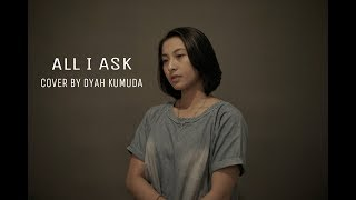 ALL I ASK - ADELLE ( COVER BY DYAH KUMUDA )