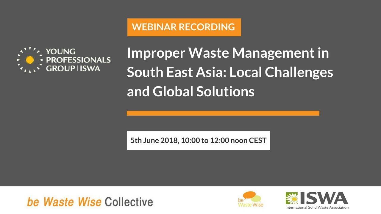 Effects of Improper Waste Management in South East Asia with ISWA YPG