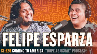 Coming To America w/ Felipe Esparza | Hosted By Dope As Yola