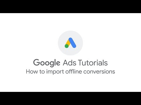 Google Ads Tutorials: How to import offline conversions