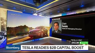 Tesla Analyst Ives Sees $2 Billion Capital Raise as a Net Positive