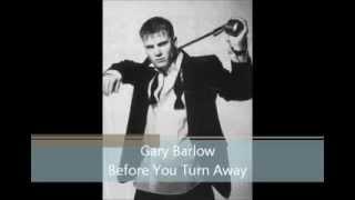 Gary Barlow - Before You Turn Away