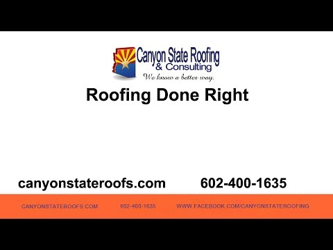 Roofing Done Right | Canyon State Roofing