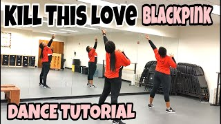 BLACKPINK - 'Kill This Love' - DANCE TUTORIAL PT.1