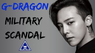 Full Summary of G-Dragon's Military Scandal (2019)