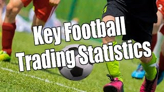 Betfair Trading: What key football stat do I use?