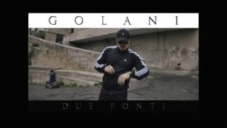 GOLANI - Due Ponti [Official Video]