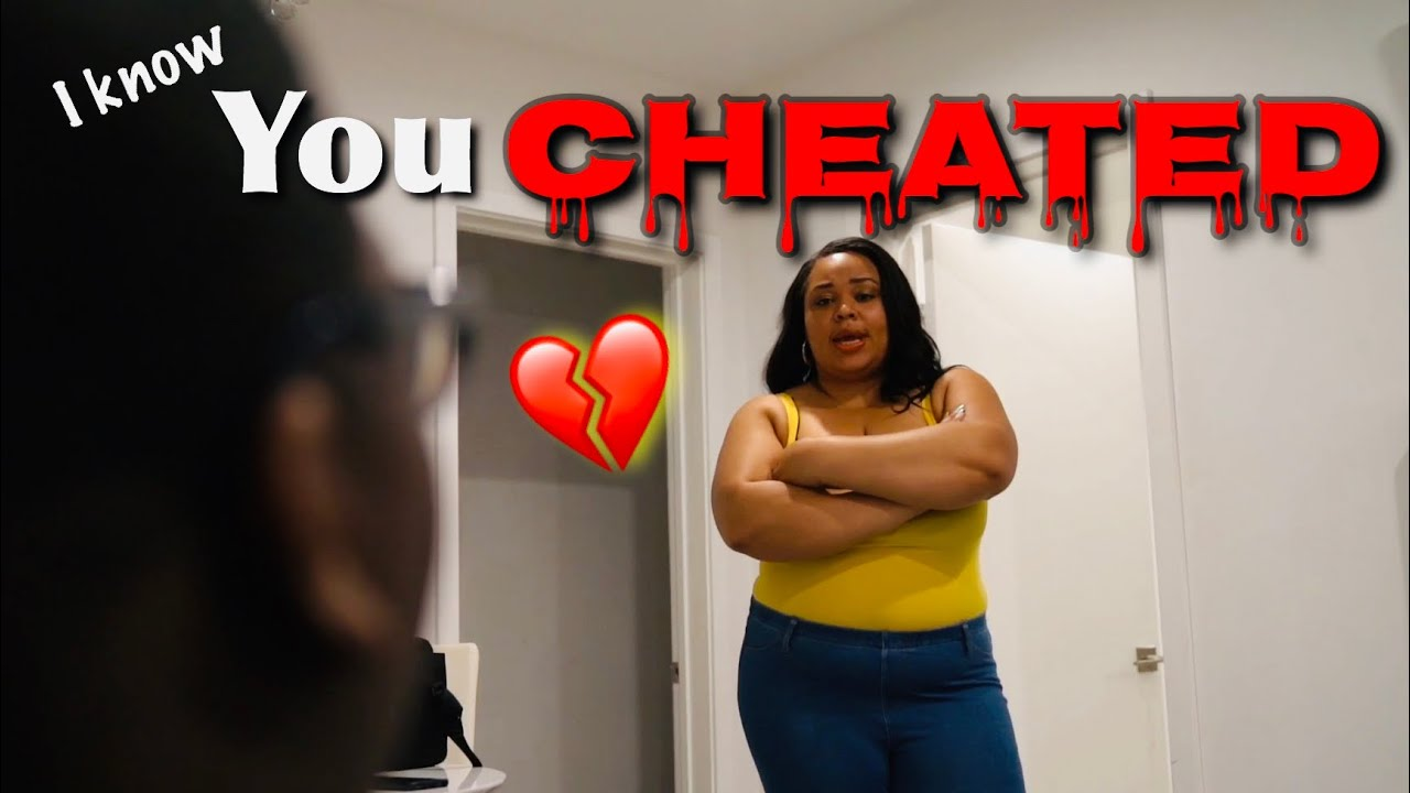 I KNOW YOU CHEATED!