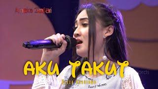 Download Aku Takut - Nella Kharisma lagu ter AMBYAR (Official Music Video ANEKA SAFARI)