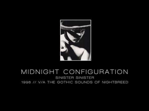 MIDNIGHT CONFIGURATION - Sinister sinister [