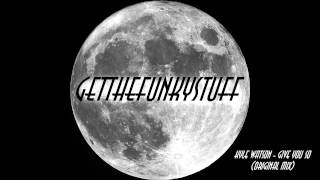 Kyle Watson – Give You So (Original Mix)