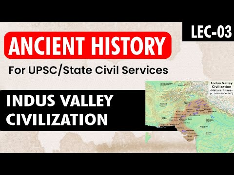 History for UPSC || IAS - Indus Valley Civilization - Lecture 2