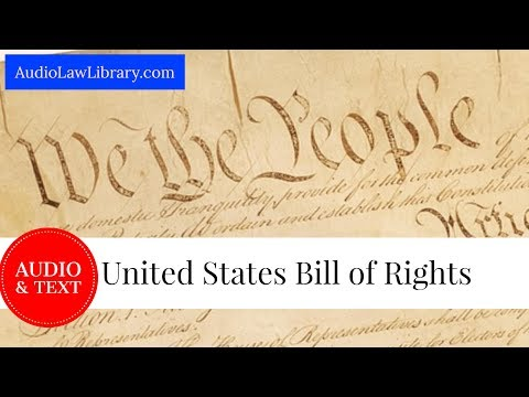 United States Bill of Rights - Complete Text & Audio