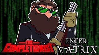 Enter the Matrix | The Completionist